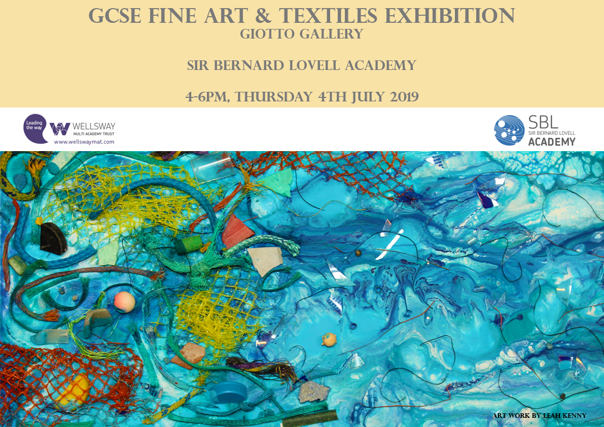 GCSE Fine art and textiles exhibition, 4th July 2019 at SBL Academy in the Giotto Arts space. All welcome